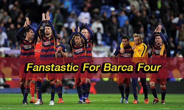 """สกู๊ป : """"Fanstastic For Barca Four"""""""