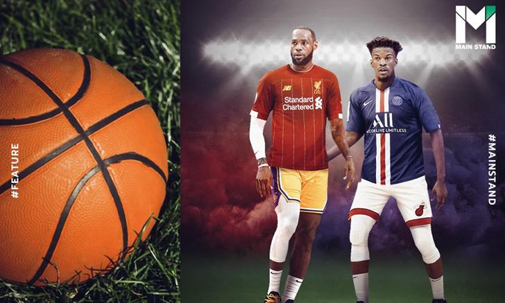 สูง ใหญ่ แข็งแกร่ง : ถ้าจับร่างกายแบบนักบาสเกตบอล NBA มาเล่นฟุตบอล พวกเขาจะเก่งไหม?